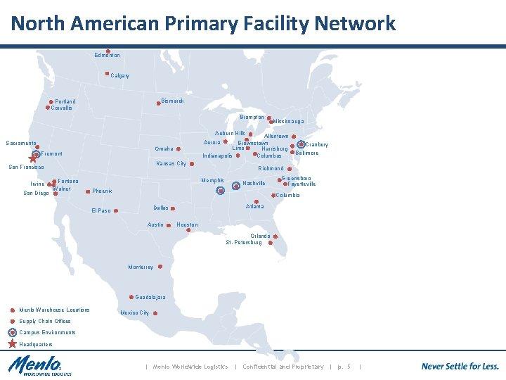 North American Primary Facility Network Edmonton Calgary Bismarck Portland Corvallis Brampton Mississauga Auburn Hills