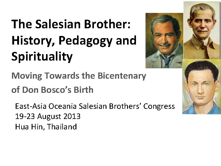 The Salesian Brother: History, Pedagogy and Spirituality Moving Towards the Bicentenary of Don Bosco's