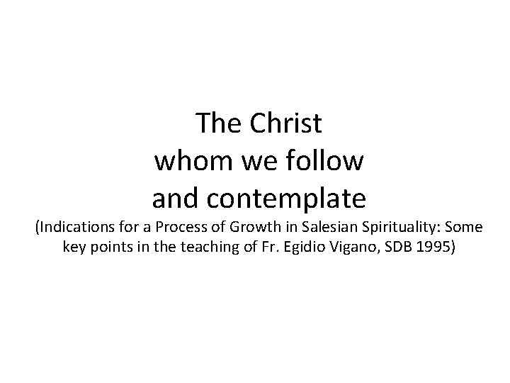 The Christ whom we follow and contemplate (Indications for a Process of Growth in