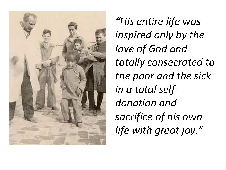 """""""His entire life was inspired only by the love of God and totally consecrated"""