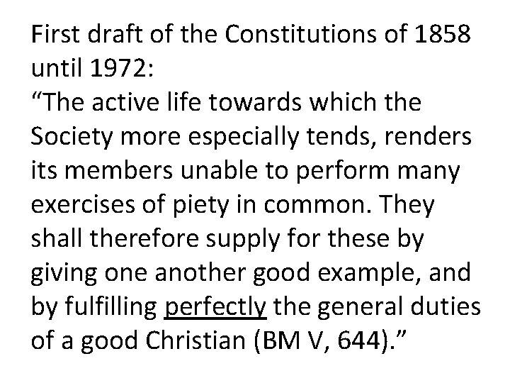 """First draft of the Constitutions of 1858 until 1972: """"The active life towards which"""