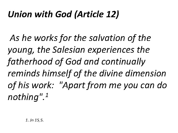 Union with God (Article 12) As he works for the salvation of the young,