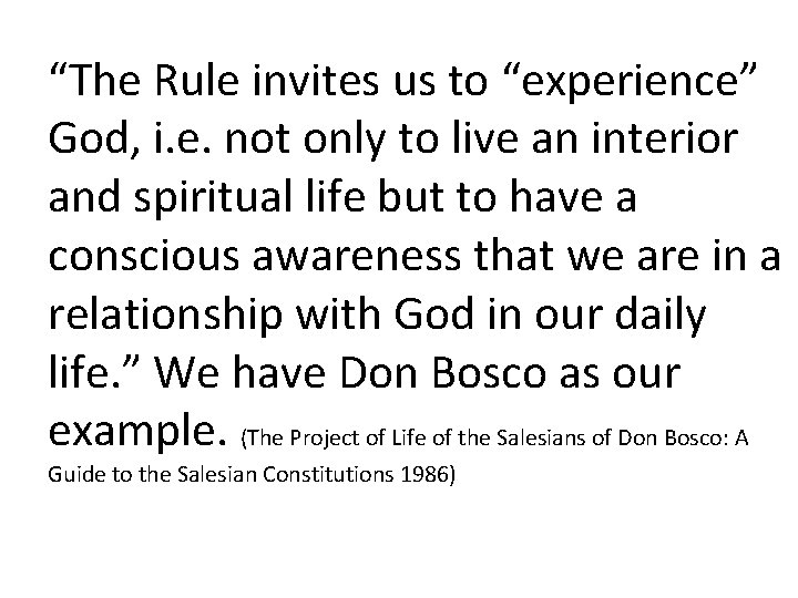 """""""The Rule invites us to """"experience"""" God, i. e. not only to live an"""