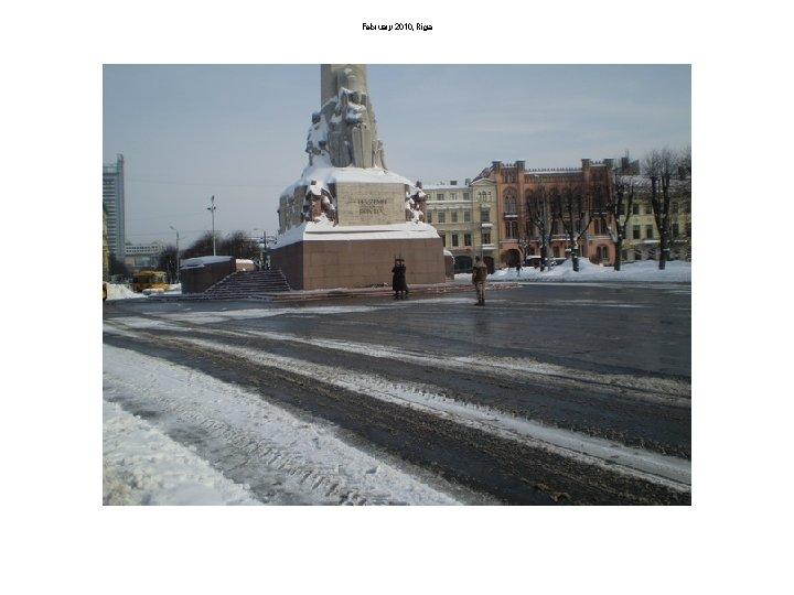 February 2010, Riga