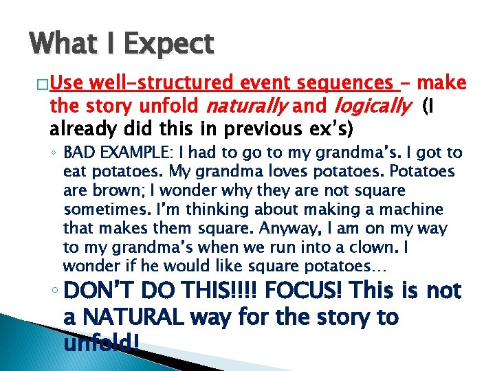 What I Expect � Use well-structured event sequences – make the story unfold naturally