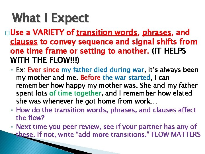 What I Expect � Use a VARIETY of transition words, phrases, and clauses to