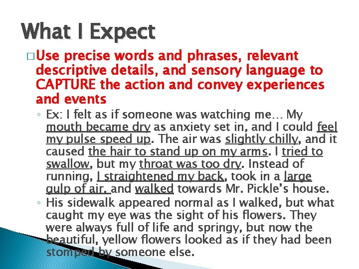 What I Expect � Use precise words and phrases, relevant descriptive details, and sensory