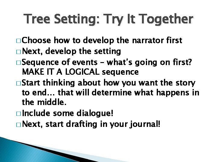 Tree Setting: Try It Together � Choose how to develop the narrator first �
