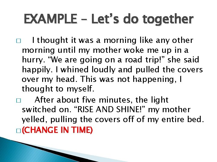 EXAMPLE – Let's do together I thought it was a morning like any other