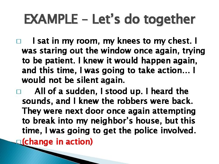 EXAMPLE – Let's do together I sat in my room, my knees to my