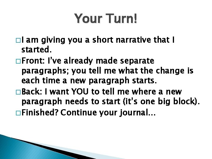 Your Turn! �I am giving you a short narrative that I started. � Front: