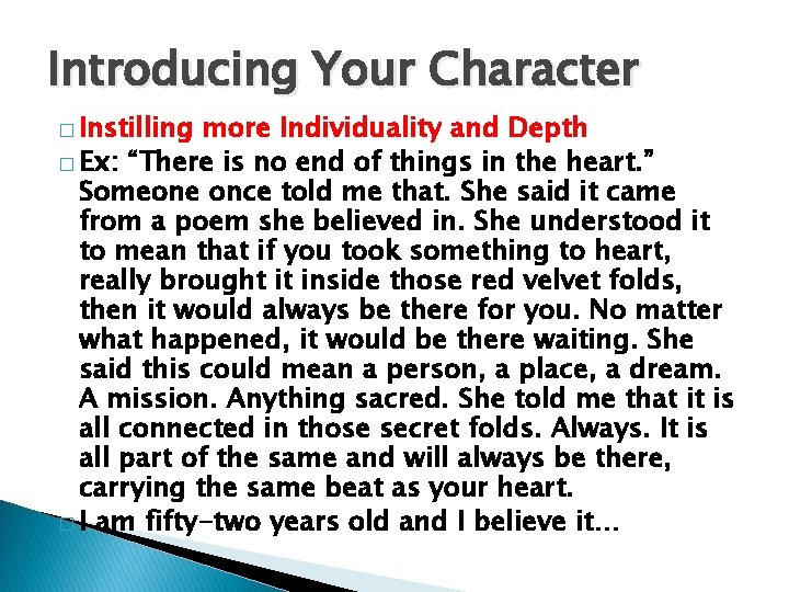 """Introducing Your Character � Instilling more Individuality and Depth � Ex: """"There is no"""