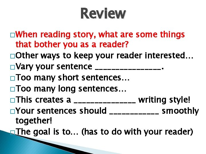 Review �When reading story, what are some things that bother you as a reader?
