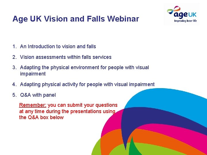 Age UK Vision and Falls Webinar 1. An Introduction to vision and falls 2.