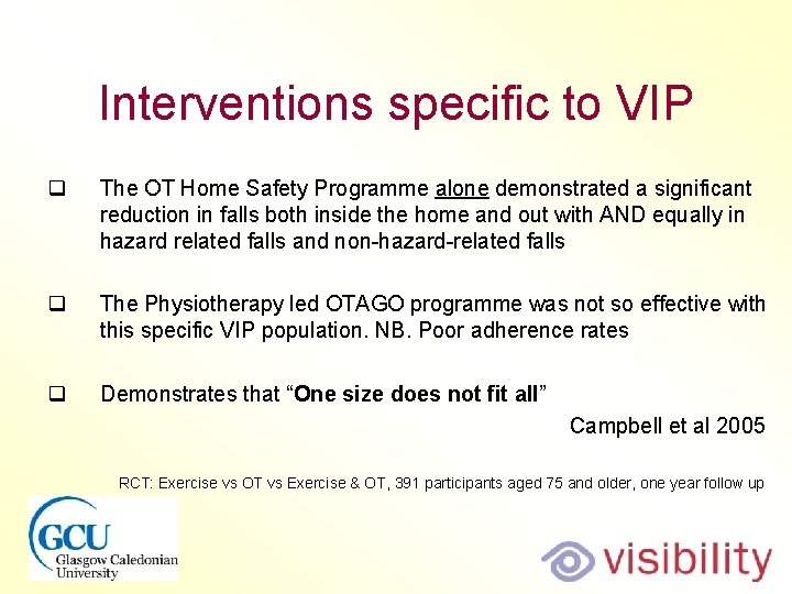 Interventions specific to VIP q The OT Home Safety Programme alone demonstrated a significant