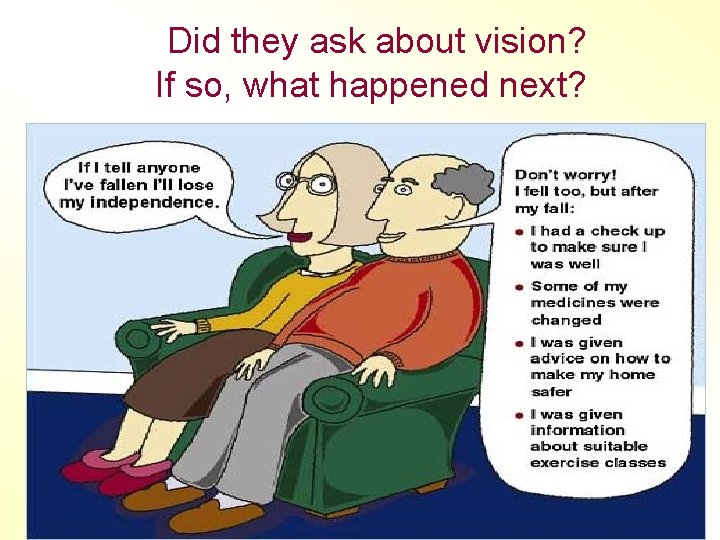 Did they ask about vision? If so, what happened next?