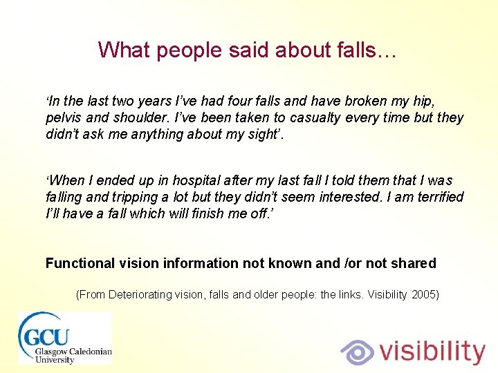 What people said about falls… 'In the last two years I've had four falls