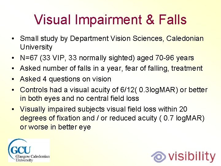 Visual Impairment & Falls • Small study by Department Vision Sciences, Caledonian University •