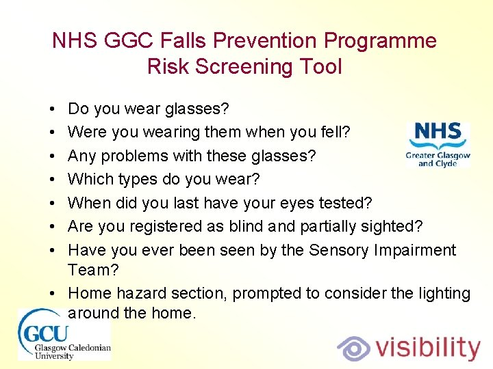 NHS GGC Falls Prevention Programme Risk Screening Tool • • Do you wear glasses?