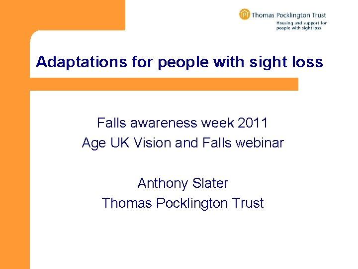 Adaptations for people with sight loss Falls awareness week 2011 Age UK Vision and