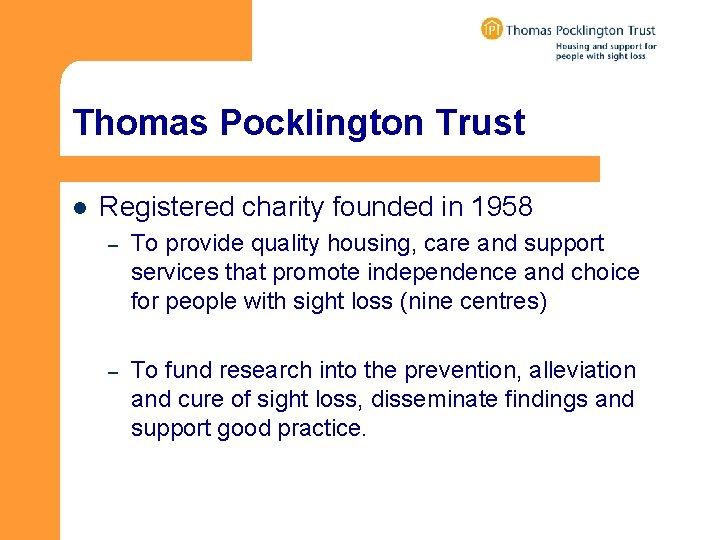 Thomas Pocklington Trust l Registered charity founded in 1958 – To provide quality housing,