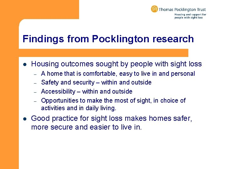 Findings from Pocklington research l Housing outcomes sought by people with sight loss –