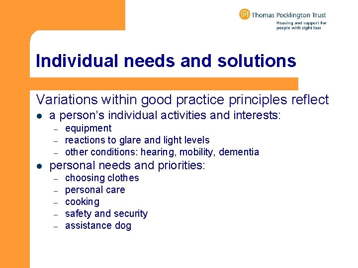 Individual needs and solutions Variations within good practice principles reflect l a person's individual