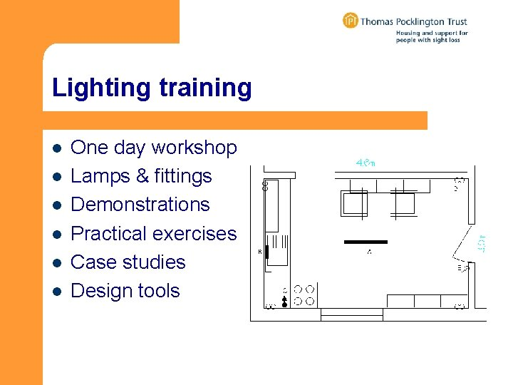 Lighting training l l l One day workshop Lamps & fittings Demonstrations Practical exercises