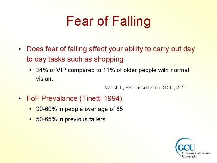 Fear of Falling • Does fear of falling affect your ability to carry out