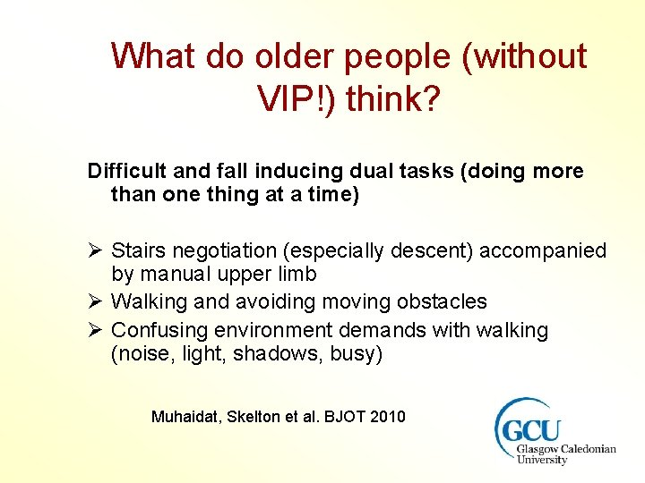 What do older people (without VIP!) think? Difficult and fall inducing dual tasks (doing
