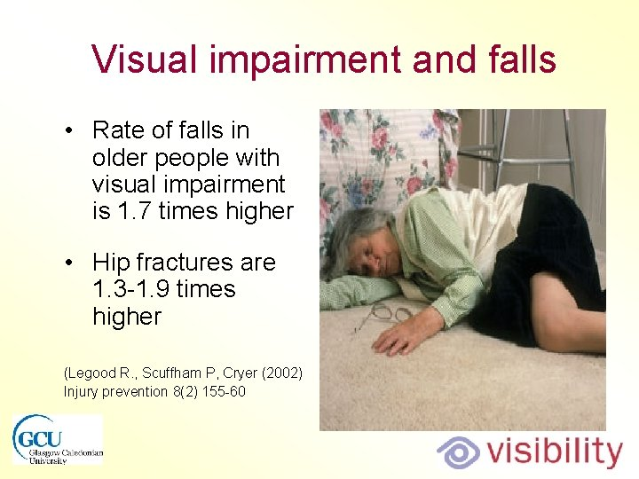 Visual impairment and falls • Rate of falls in older people with visual impairment