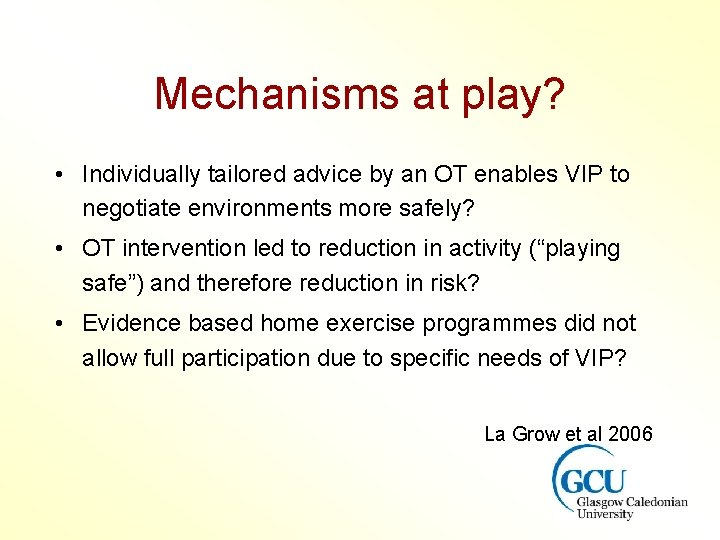 Mechanisms at play? • Individually tailored advice by an OT enables VIP to negotiate