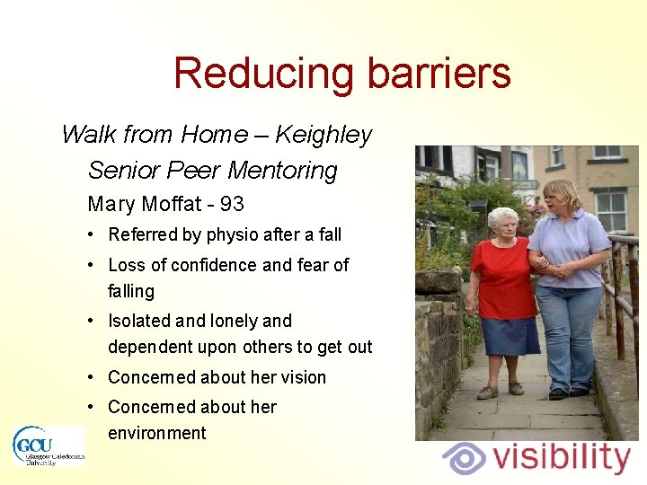Reducing barriers Walk from Home – Keighley Senior Peer Mentoring Mary Moffat - 93