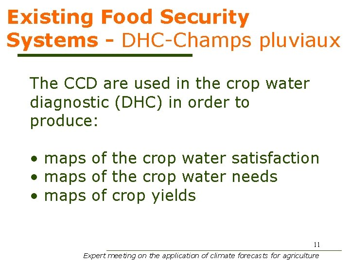Existing Food Security Systems - DHC-Champs pluviaux The CCD are used in the crop