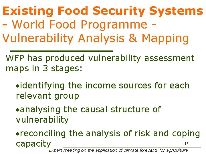 Existing Food Security Systems - World Food Programme Vulnerability Analysis & Mapping WFP has
