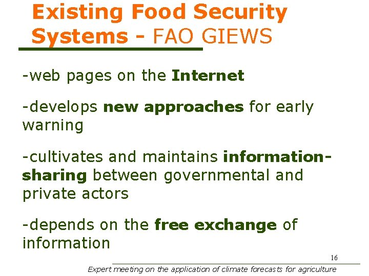 Existing Food Security Systems - FAO GIEWS -web pages on the Internet -develops new