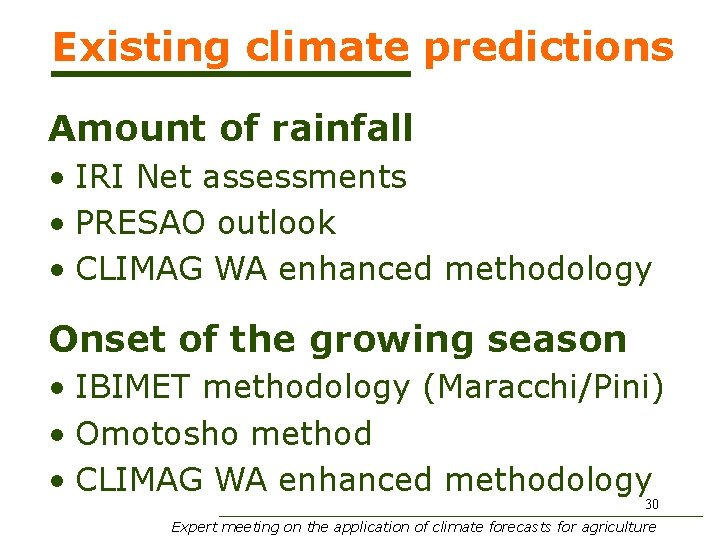Existing climate predictions Amount of rainfall • IRI Net assessments • PRESAO outlook •