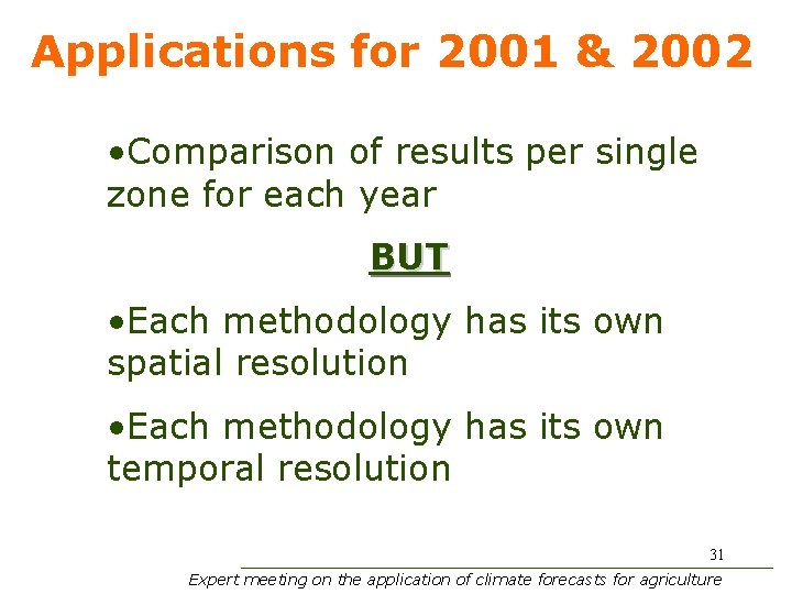 Applications for 2001 & 2002 • Comparison of results per single zone for each