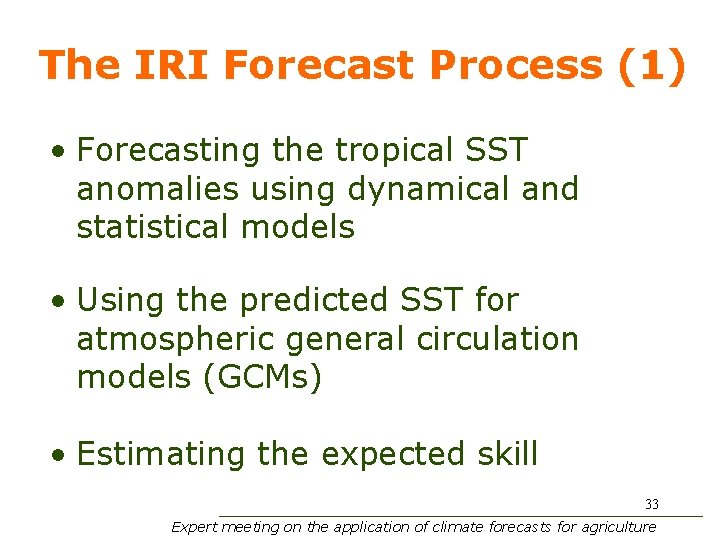 The IRI Forecast Process (1) • Forecasting the tropical SST anomalies using dynamical and