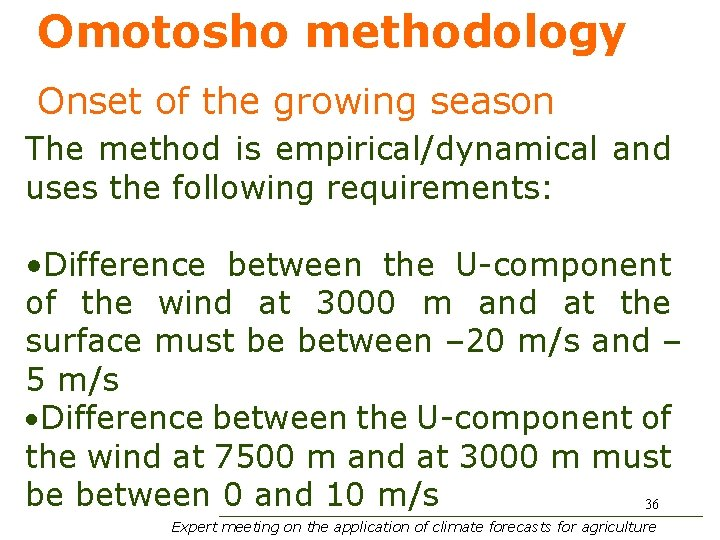 Omotosho methodology Onset of the growing season The method is empirical/dynamical and uses the