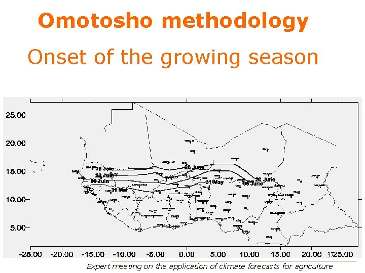 Omotosho methodology Onset of the growing season 37 Expert meeting on the application of