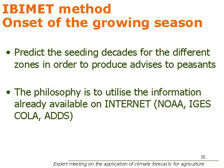 IBIMET method Onset of the growing season • Predict the seeding decades for the