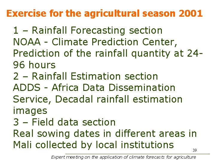 Exercise for the agricultural season 2001 1 – Rainfall Forecasting section NOAA - Climate