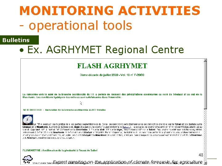 MONITORING ACTIVITIES - operational tools Bulletins • Ex. AGRHYMET Regional Centre 48 Expert meeting