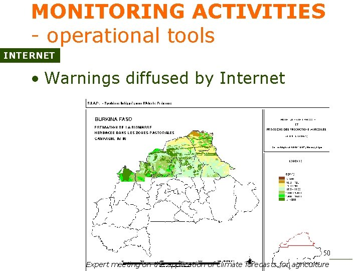 MONITORING ACTIVITIES - operational tools INTERNET • Warnings diffused by Internet 50 Expert meeting
