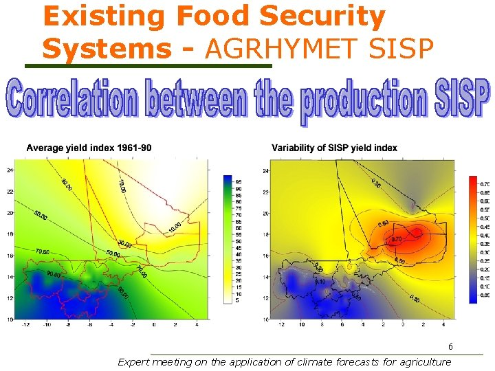 Existing Food Security Systems - AGRHYMET SISP 6 Expert meeting on the application of