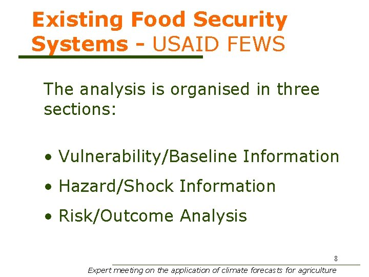 Existing Food Security Systems - USAID FEWS The analysis is organised in three sections: