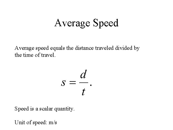 Average Speed Average speed equals the distance traveled divided by the time of travel.