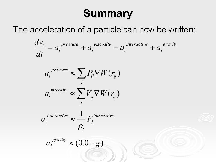 Summary The acceleration of a particle can now be written: