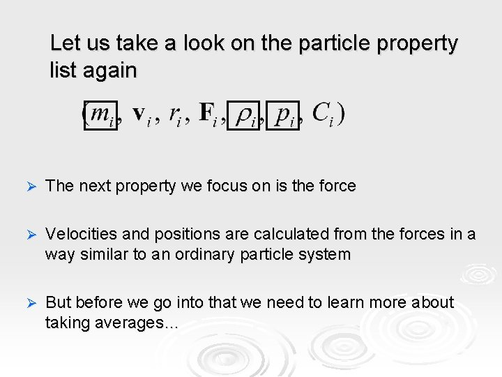 Let us take a look on the particle property list again Ø The next